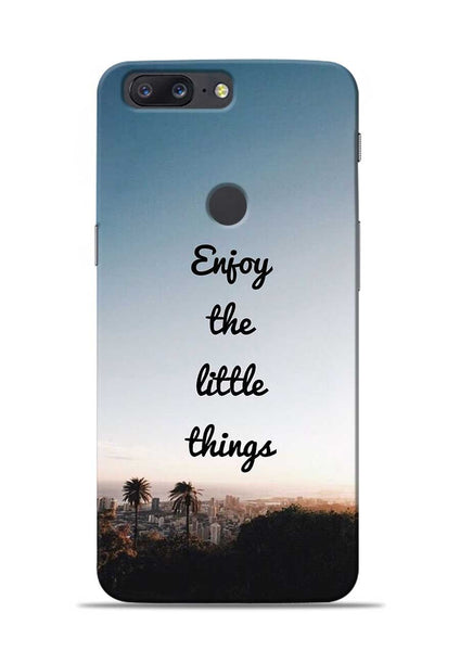 Enjoy The Little Things OnePlus 5T Mobile Back Cover