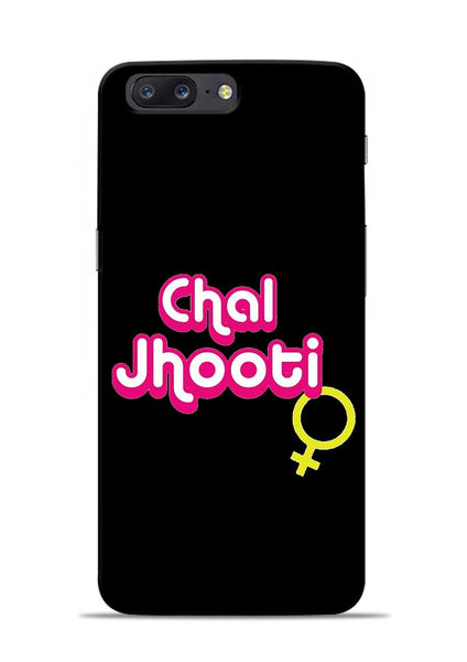 Chal Jhooti OnePlus 5 Mobile Back Cover