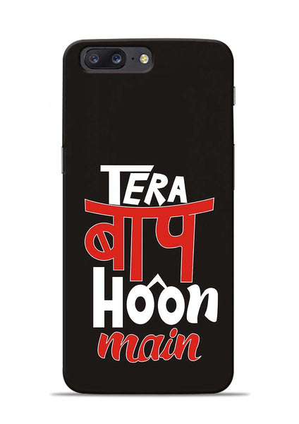 Tera Baap Hoon OnePlus 5 Mobile Back Cover