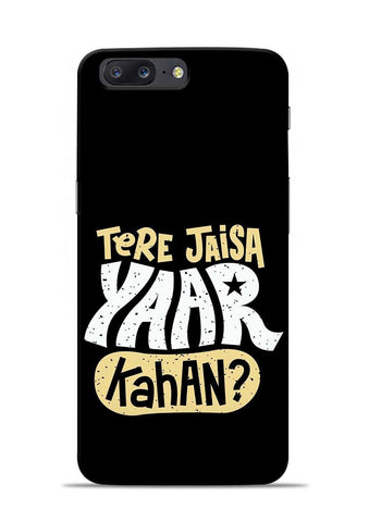 Tere Jaise Yaar kaha OnePlus 5 Mobile Back Cover