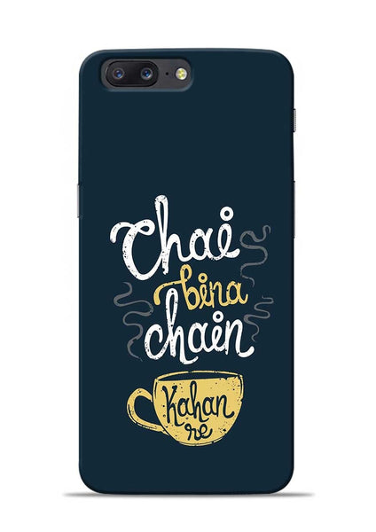 Chai Bina Chain Kaha Re OnePlus 5 Mobile Back Cover