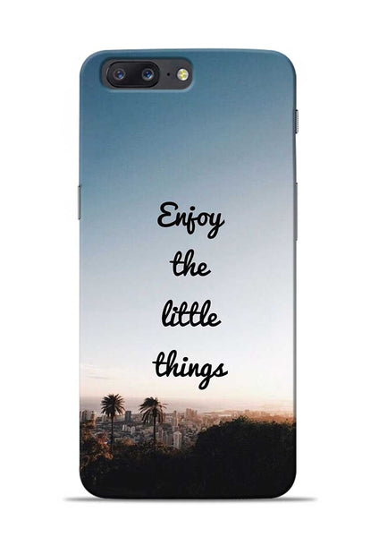 Enjoy The Little Things OnePlus 5 Mobile Back Cover