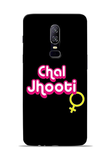 Chal Jhooti OnePlus 6 Mobile Back Cover