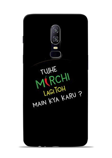 Mirchi Lagi To OnePlus 6 Mobile Back Cover