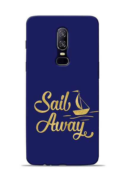 Sail Always OnePlus 6 Mobile Back Cover