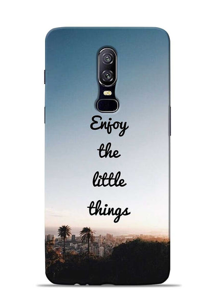 Enjoy The Little Things OnePlus 6 Mobile Back Cover