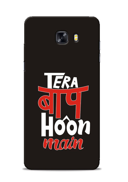 Tera Baap Hoon Samsung Galaxy C9 Pro Mobile Back Cover