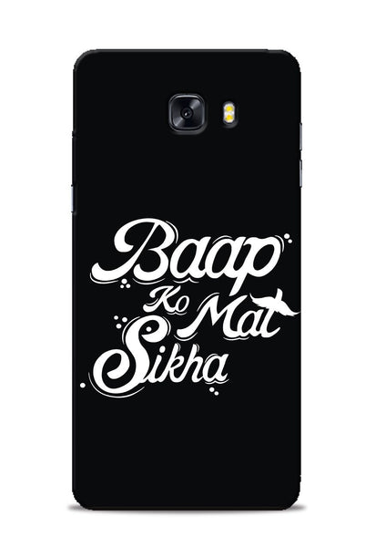 Baapko Mat Sikha Samsung Galaxy C9 Pro Mobile Back Cover