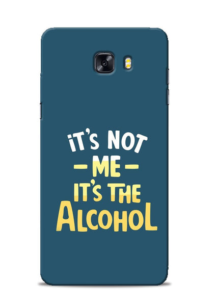 Its The Alcohol Samsung Galaxy C9 Pro Mobile Back Cover