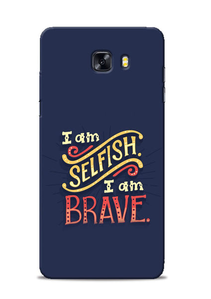 Selfish Brave Samsung Galaxy C9 Pro Mobile Back Cover