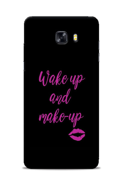 Wake Up Make Up Samsung Galaxy C9 Pro Mobile Back Cover