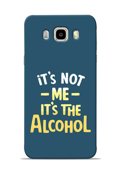 Its The Alcohol Samsung Galaxy J5 2016 Mobile Back Cover