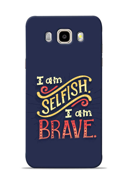 Selfish Brave Samsung Galaxy J5 2016 Mobile Back Cover