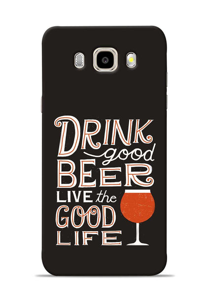 Drink Beer Good Life Samsung Galaxy J5 2016 Mobile Back Cover