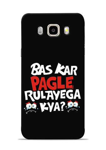 Bas Kar Pagle Rulayega Kya Samsung Galaxy J5 2016 Mobile Back Cover