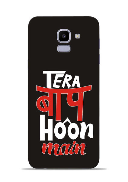 Tera Baap Hoon Samsung Galaxy J6 Mobile Back Cover