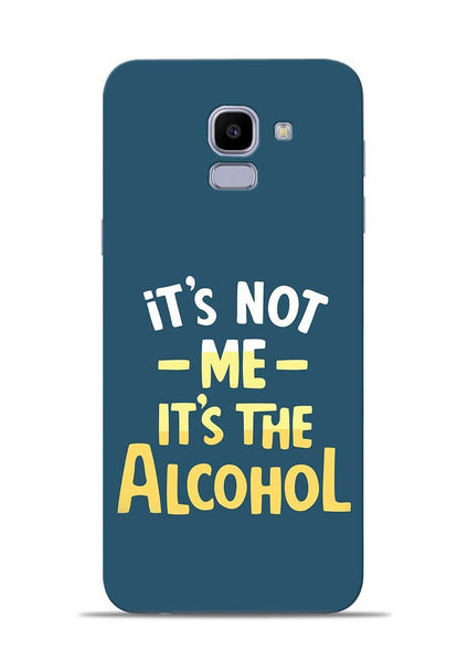 Its The Alcohol Samsung Galaxy J6 Mobile Back Cover