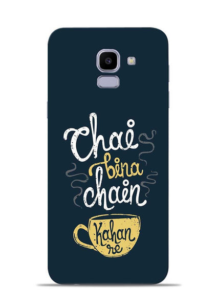 Chai Bina Chain Kaha Re Samsung Galaxy J6 Mobile Back Cover