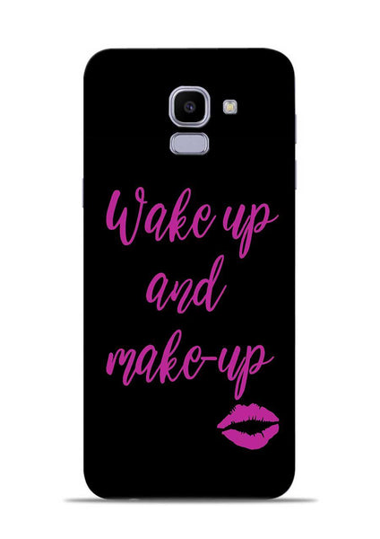 Wake Up Make Up Samsung Galaxy J6 Mobile Back Cover