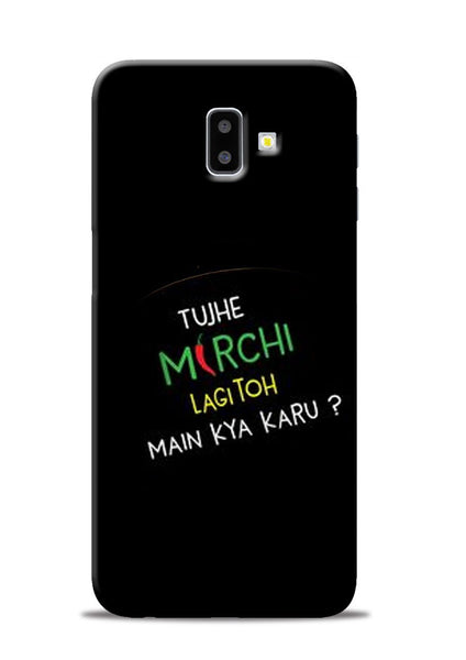Mirchi Lagi To Samsung Galaxy J6 Plus Mobile Back Cover