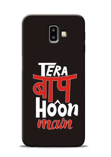 Tera Baap Hoon Samsung Galaxy J6 Plus Mobile Back Cover