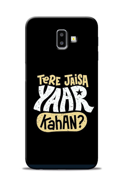 Tere Jaise Yaar kaha Samsung Galaxy J6 Plus Mobile Back Cover