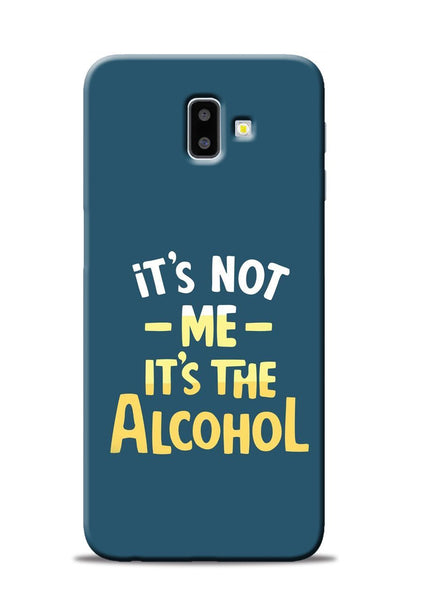 Its The Alcohol Samsung Galaxy J6 Plus Mobile Back Cover