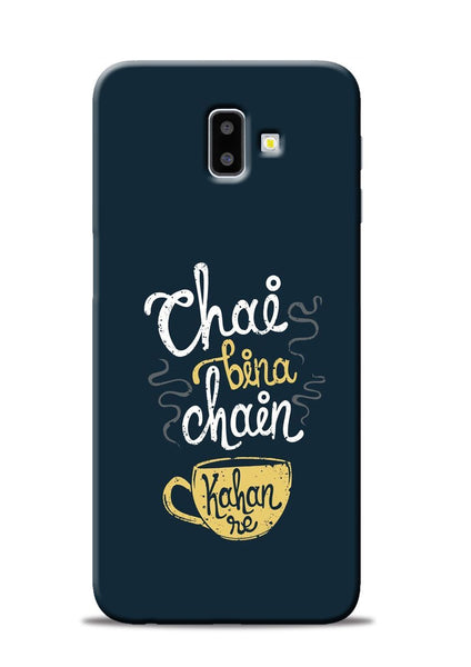 Chai Bina Chain Kaha Re Samsung Galaxy J6 Plus Mobile Back Cover