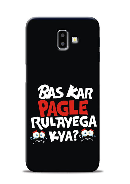 Bas Kar Pagle Rulayega Kya Samsung Galaxy J6 Plus Mobile Back Cover