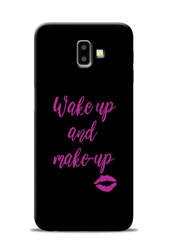 Wake Up Make Up Samsung Galaxy J6 Plus Mobile Back Cover