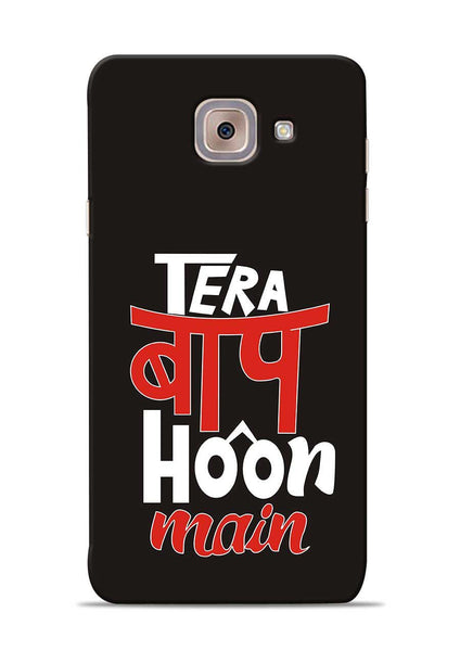 Tera Baap Hoon Samsung Galaxy J7 Max Mobile Back Cover