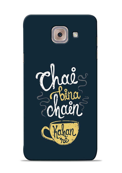Chai Bina Chain Kaha Re Samsung Galaxy J7 Max Mobile Back Cover
