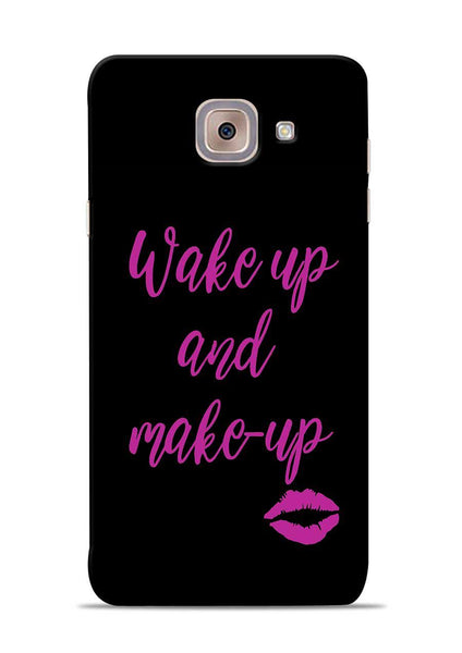 Wake Up Make Up Samsung Galaxy J7 Max Mobile Back Cover