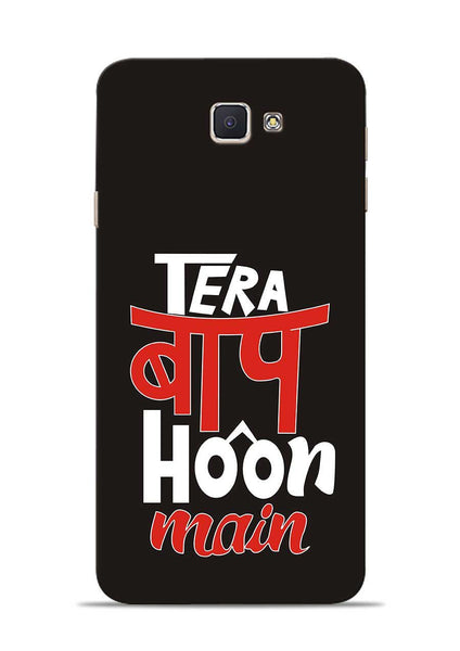 Tera Baap Hoon Samsung Galaxy J7 Prime Mobile Back Cover