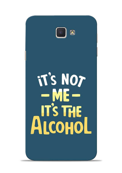 Its The Alcohol Samsung Galaxy J7 Prime Mobile Back Cover