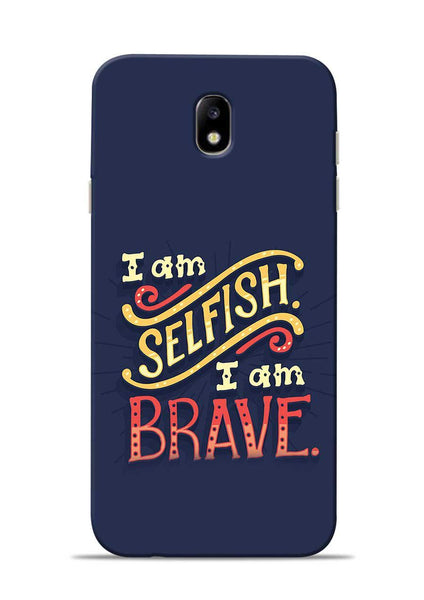 Selfish Brave Samsung Galaxy J7 Pro Mobile Back Cover