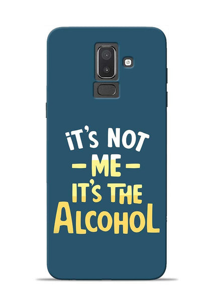 Its The Alcohol Samsung Galaxy J8 Mobile Back Cover