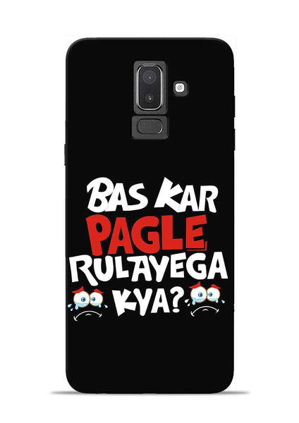 Bas Kar Pagle Rulayega Kya Samsung Galaxy J8 Mobile Back Cover
