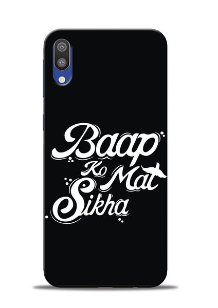 Baapko Mat Sikha Samsung Galaxy M10 Mobile Back Cover