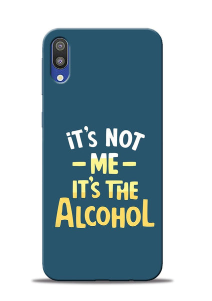 Its The Alcohol Samsung Galaxy M10 Mobile Back Cover