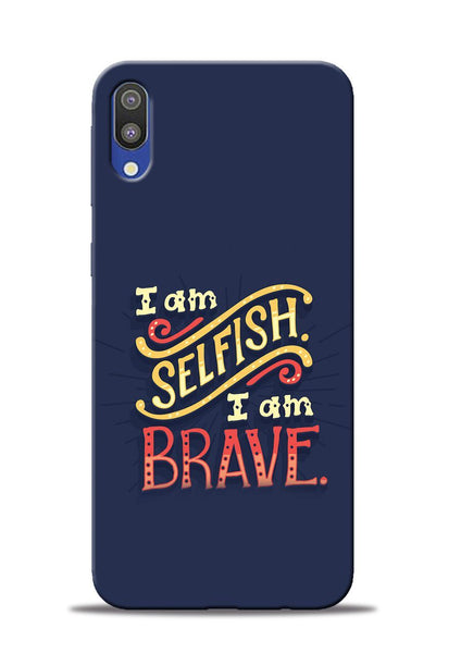 Selfish Brave Samsung Galaxy M10 Mobile Back Cover