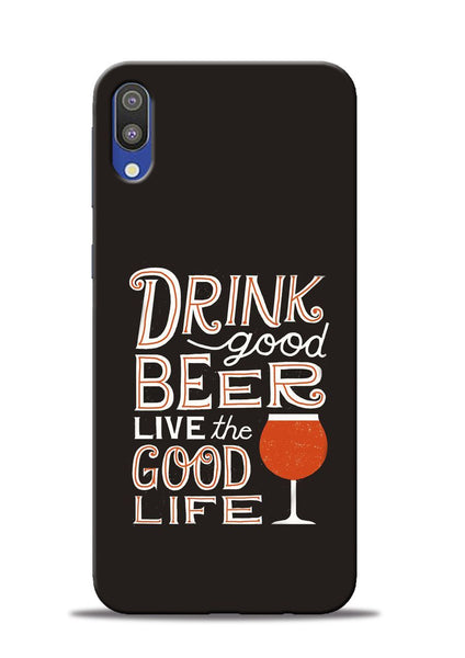 Drink Beer Good Life Samsung Galaxy M10 Mobile Back Cover