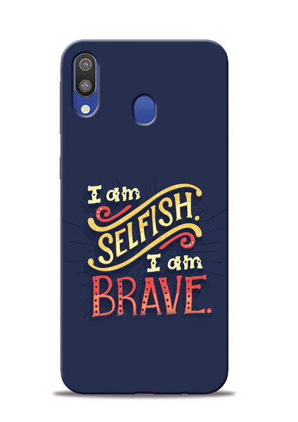Selfish Brave Samsung Galaxy M20 Mobile Back Cover