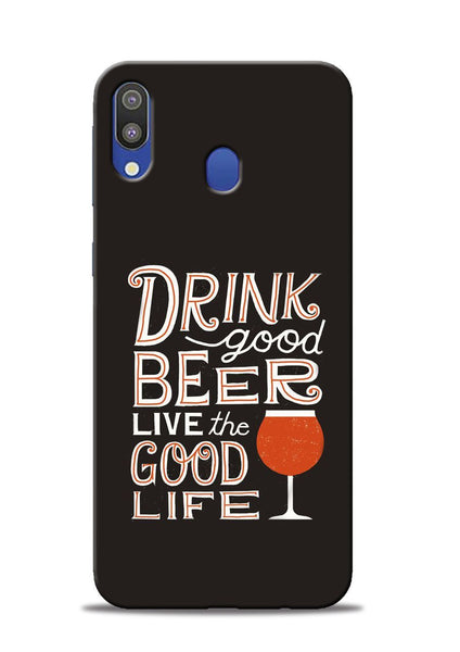 Drink Beer Good Life Samsung Galaxy M20 Mobile Back Cover
