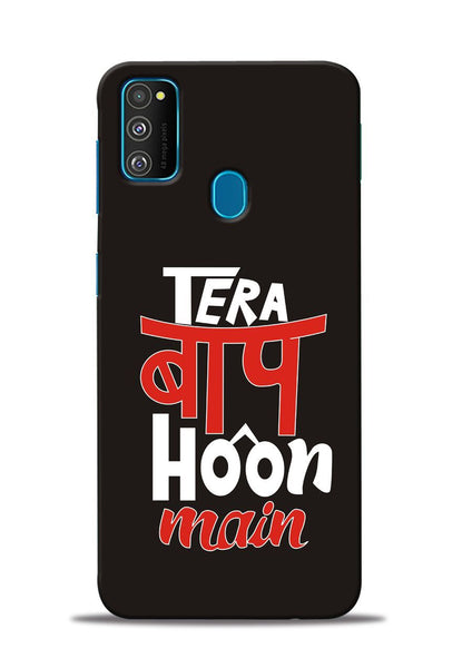 Tera Baap Hoon Samsung Galaxy M30s Mobile Back Cover