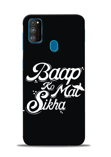 Baapko Mat Sikha Samsung Galaxy M30s Mobile Back Cover