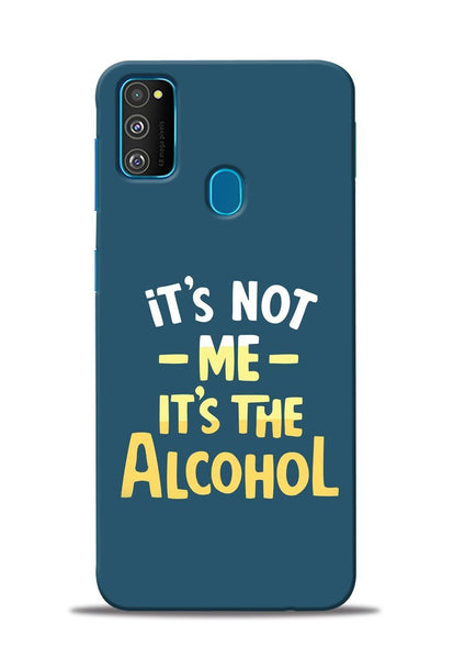 Its The Alcohol Samsung Galaxy M30s Mobile Back Cover