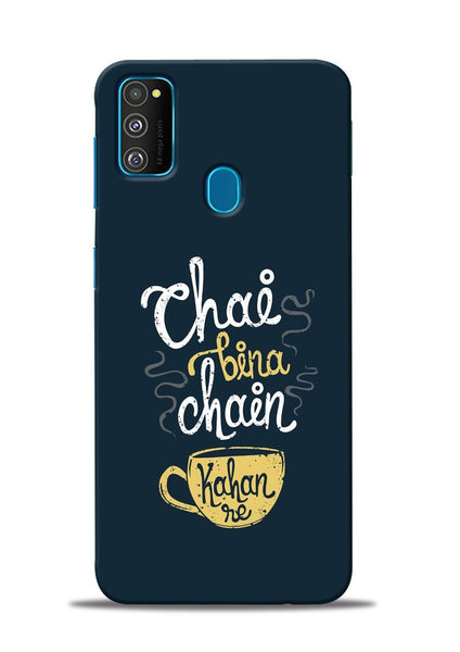 Chai Bina Chain Kaha Re Samsung Galaxy M30s Mobile Back Cover
