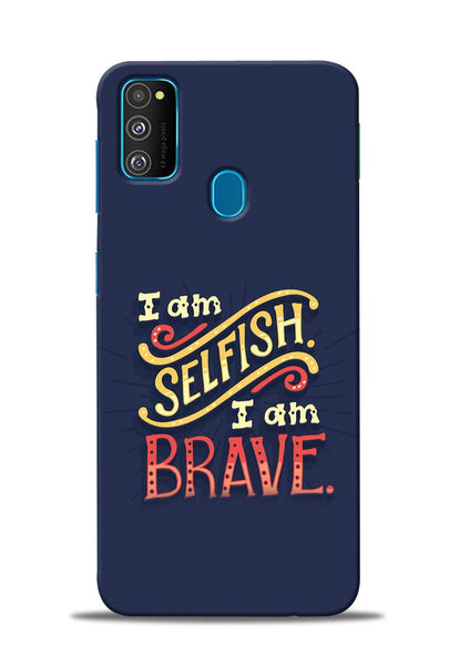 Selfish Brave Samsung Galaxy M30s Mobile Back Cover