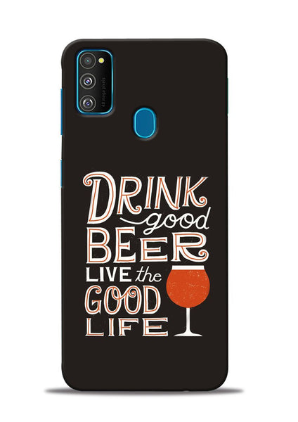 Drink Beer Good Life Samsung Galaxy M30s Mobile Back Cover